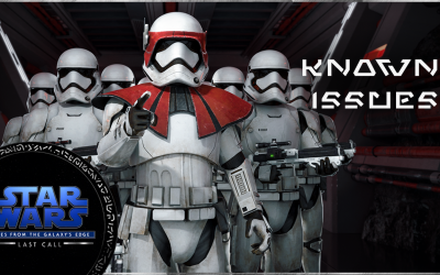 Known Issues   Star Wars: Tales from the Galaxy's Edge – Last Call